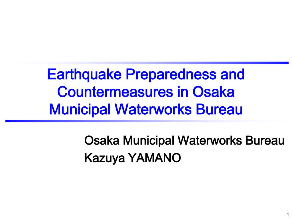 earthquake preparedness and countermeasures in osaka municipal waterworks bureau l.