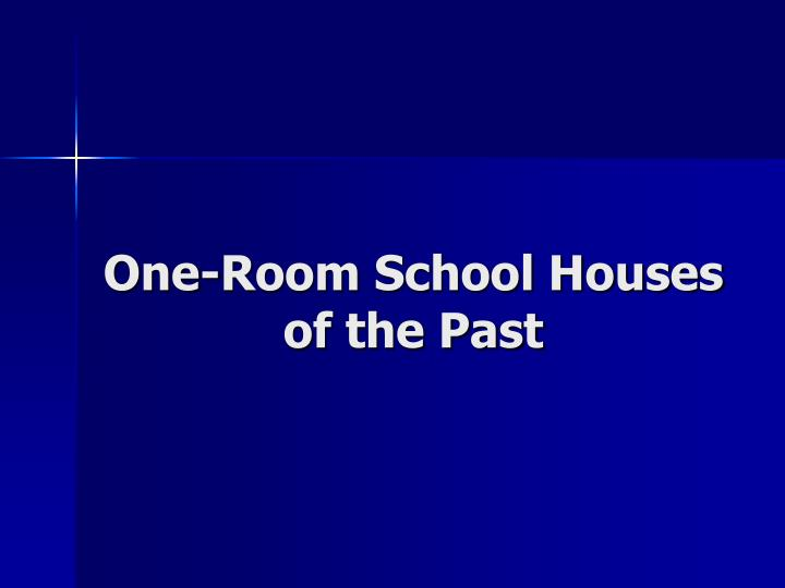 One room school houses of the past