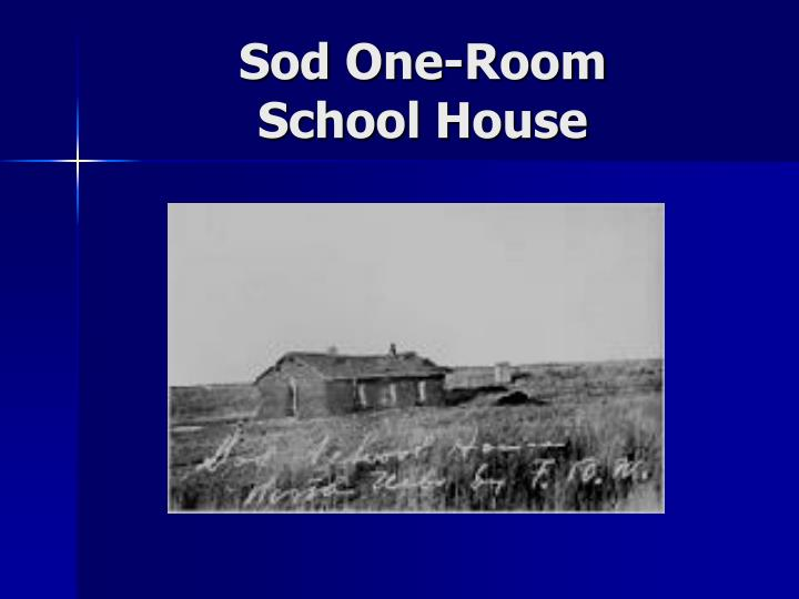 Sod one room school house