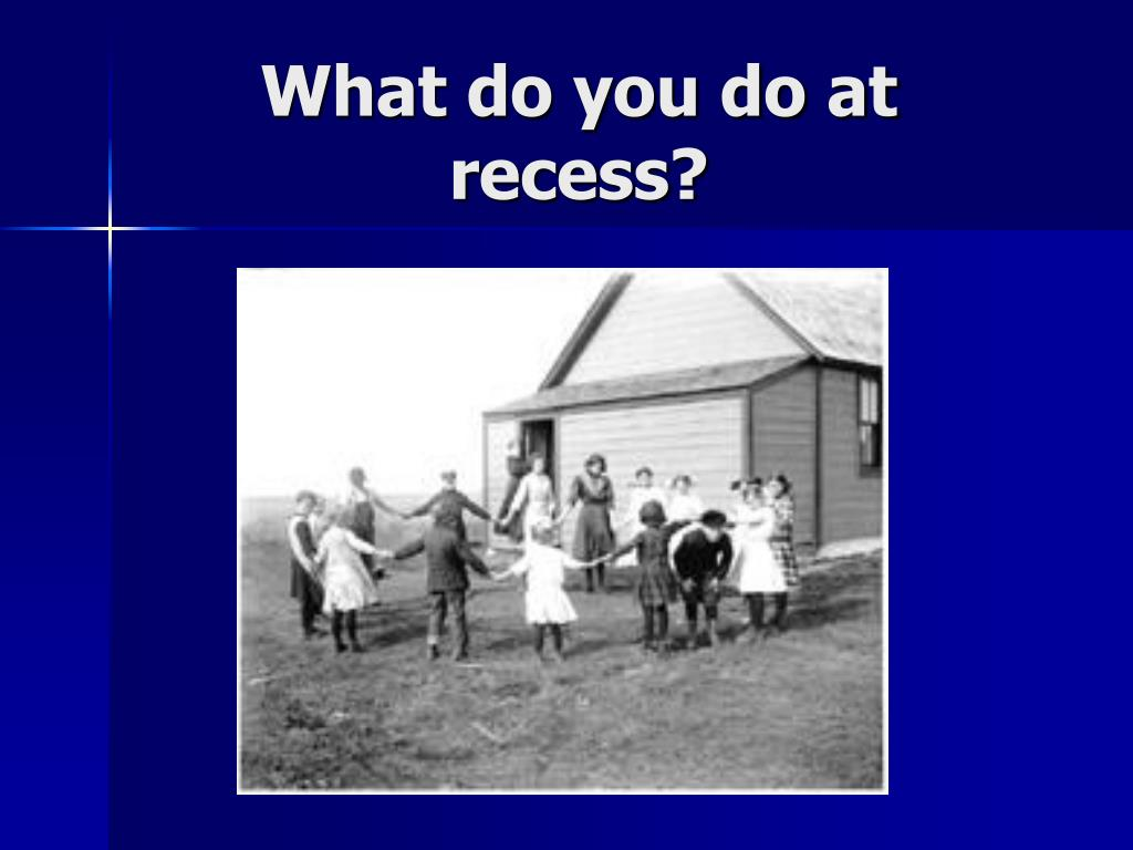 What do you do at recess?
