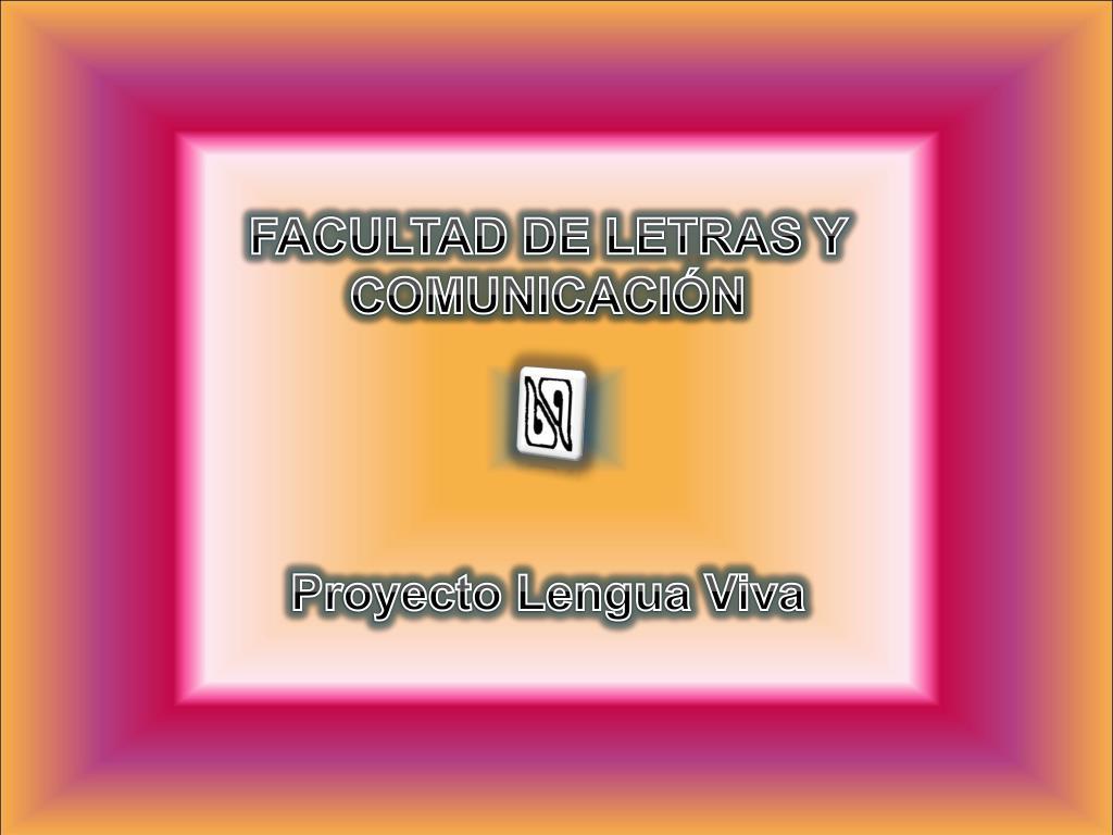 FACULTAD DE LETRAS Y COMUNICACIÓN