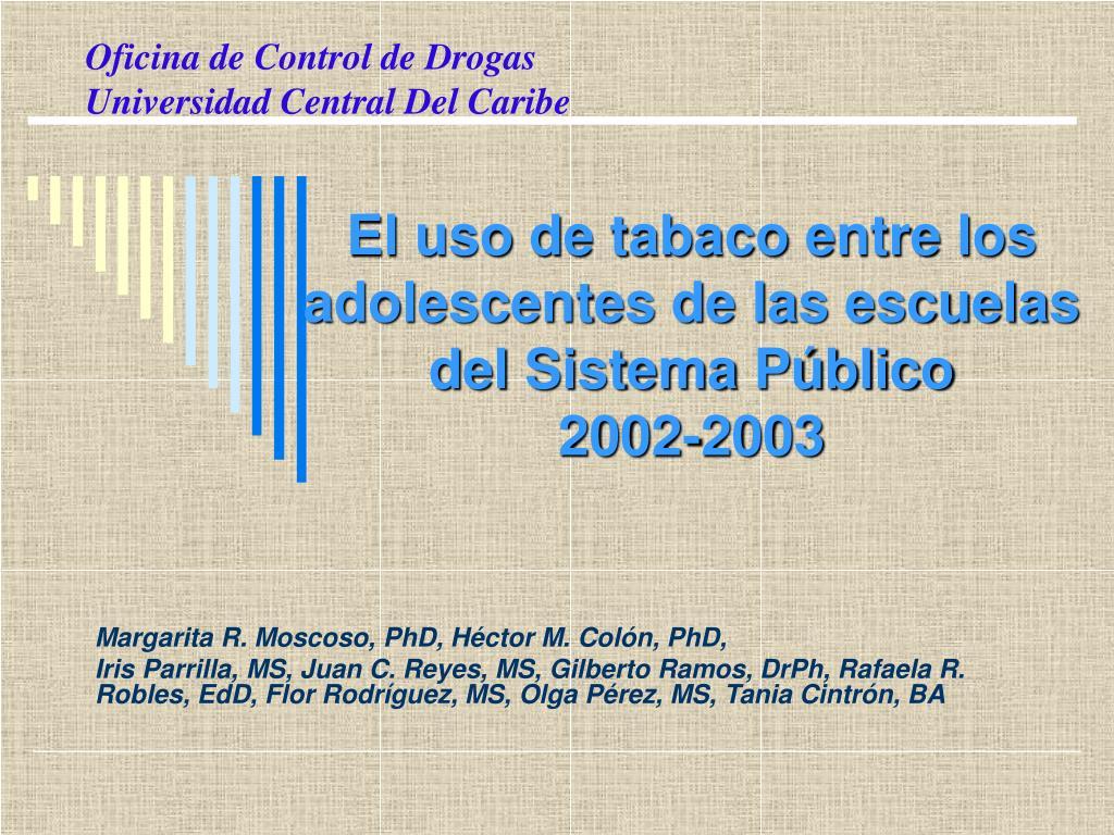 el uso de tabaco entre los adolescentes de las escuelas del sistema p blico 2002 2003 l.