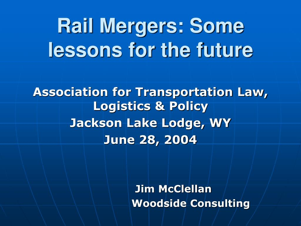rail mergers some lessons for the future l.