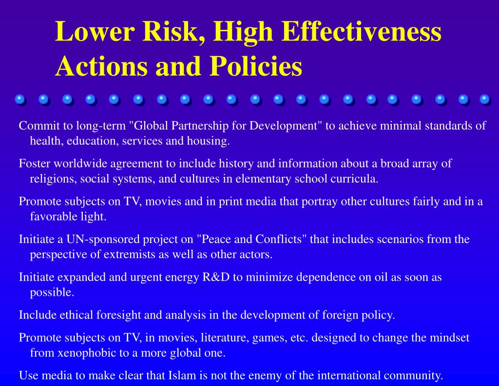 Lower Risk, High Effectiveness Actions and Policies