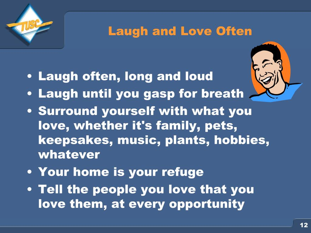 Laugh and Love Often