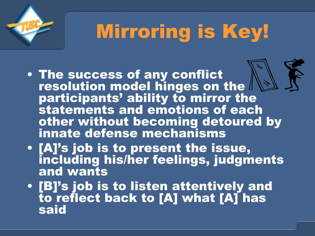 Mirroring is Key!