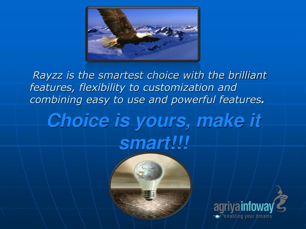 Choice is yours, make it smart!!!