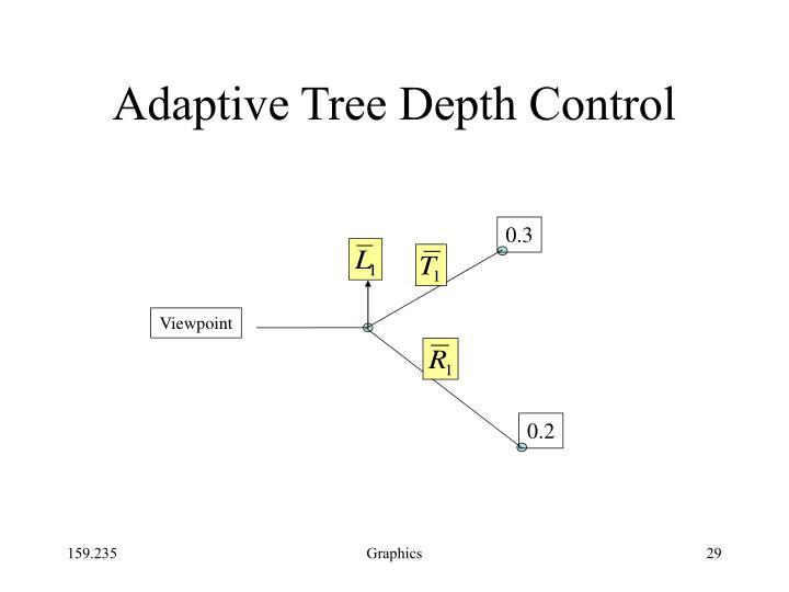 Adaptive Tree Depth Control