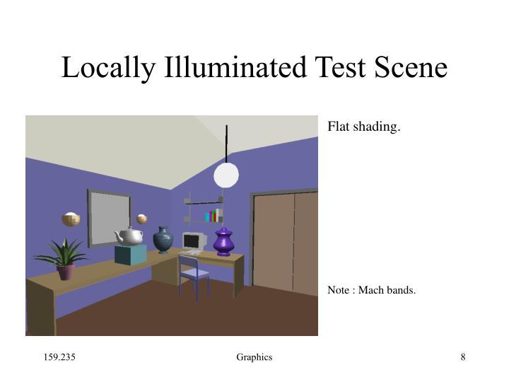 Locally Illuminated Test Scene