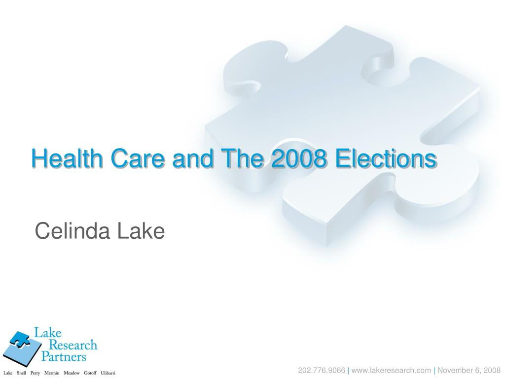 health care and the 2008 elections l.
