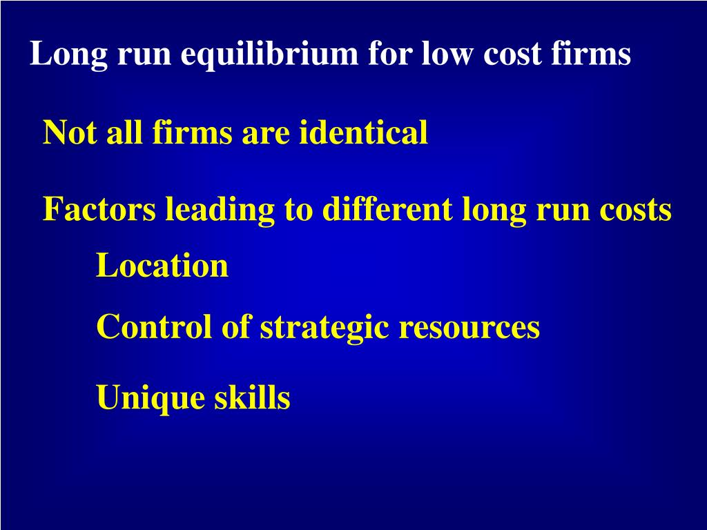Long run equilibrium for low cost firms