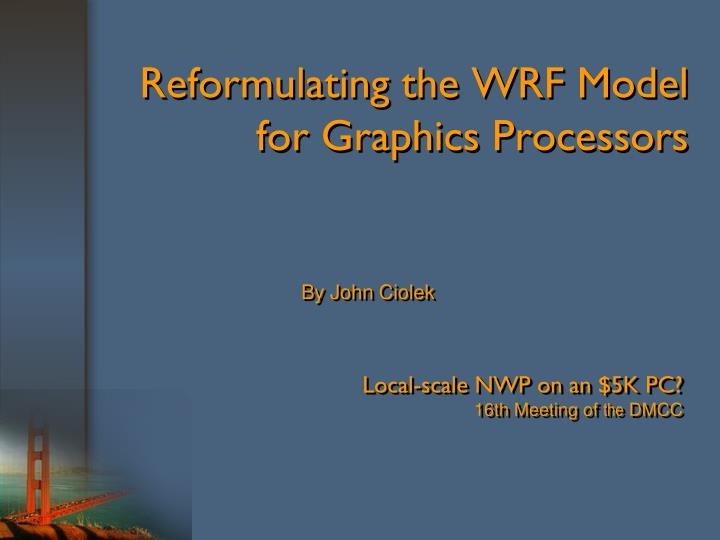 reformulating the wrf model for graphics processors n.