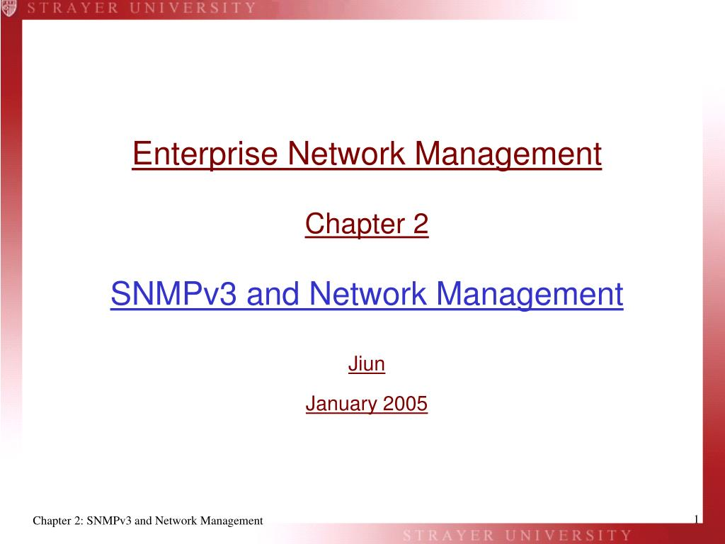 enterprise network management chapter 2 snmpv3 and network management jiun january 2005 l.