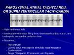paroxysmal atrial tachycardia or supraventricular tachycardia