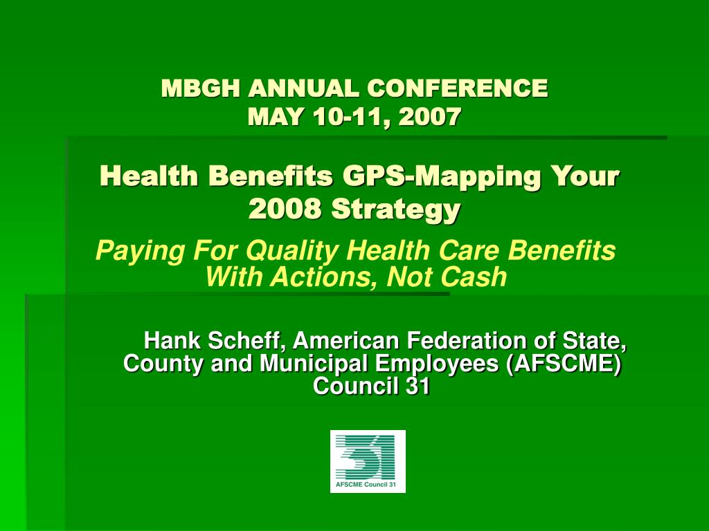 mbgh annual conference may 10 11 2007 health benefits gps mapping your 2008 strategy l.