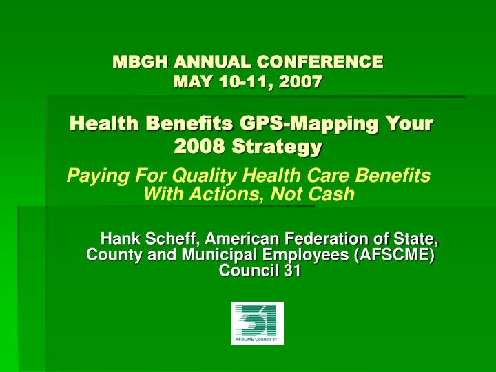 Mbgh annual conference may 10 11 2007 health benefits gps mapping your 2008 strategy