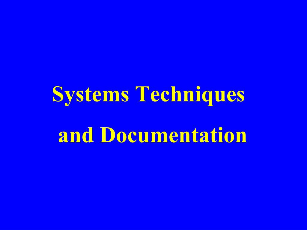 systems techniques and documentation l.