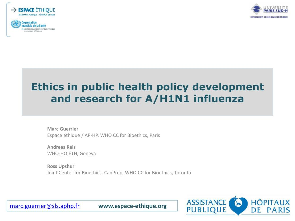 ethics in public health policy development and research for a h1n1 influenza l.