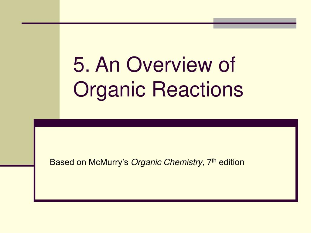 5 an overview of organic reactions l.