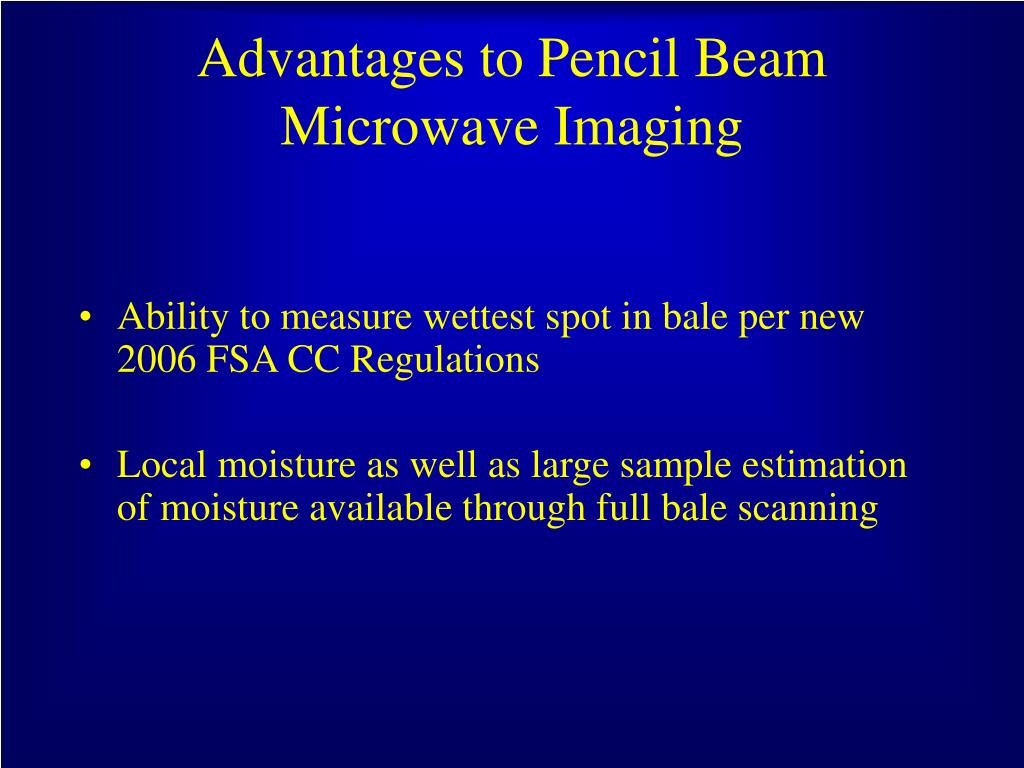 Advantages to Pencil Beam Microwave Imaging