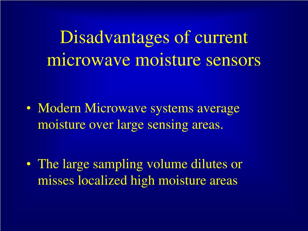 Disadvantages of current microwave moisture sensors