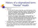 history of a stigmatized term mental health