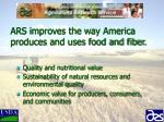 ars improves the way america produces and uses food and fiber