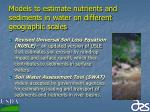 models to estimate nutrients and sediments in water on different geographic scales