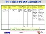 how to record the dex specification