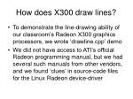 how does x300 draw lines