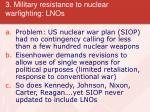3 military resistance to nuclear warfighting lnos