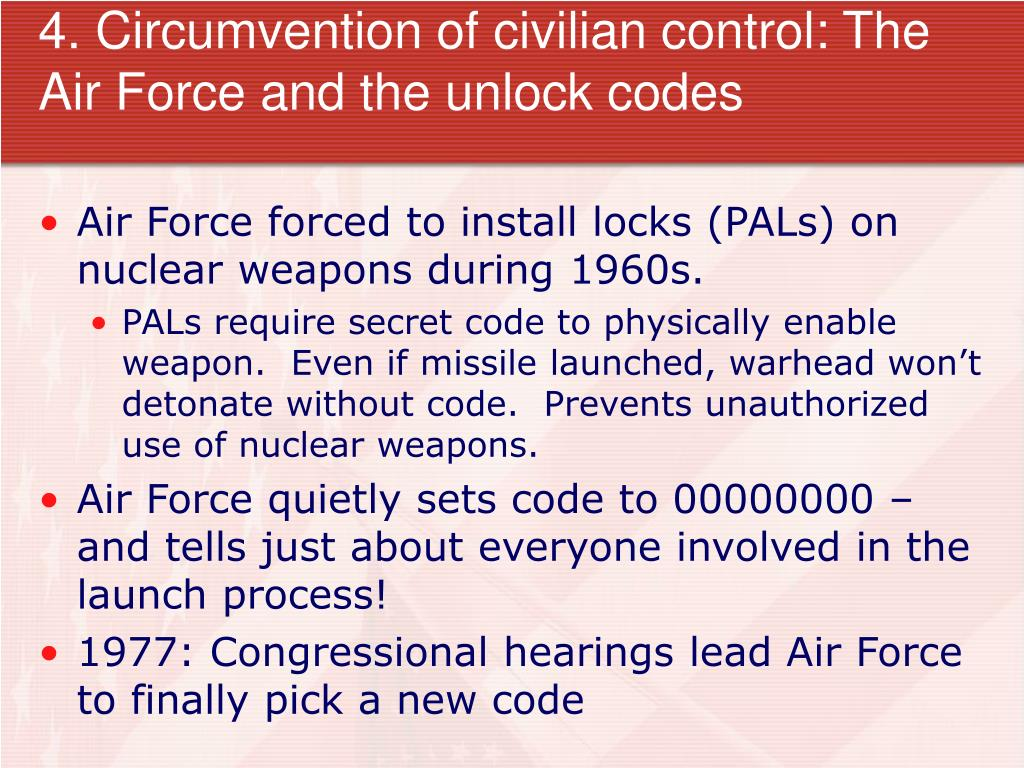 4. Circumvention of civilian control: The Air Force and the unlock codes