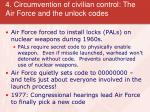 4 circumvention of civilian control the air force and the unlock codes