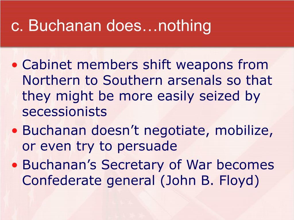 c. Buchanan does…nothing