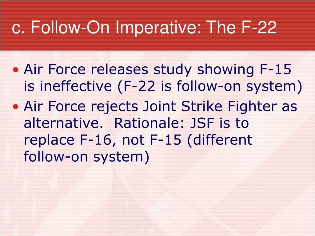 c. Follow-On Imperative: The F-22