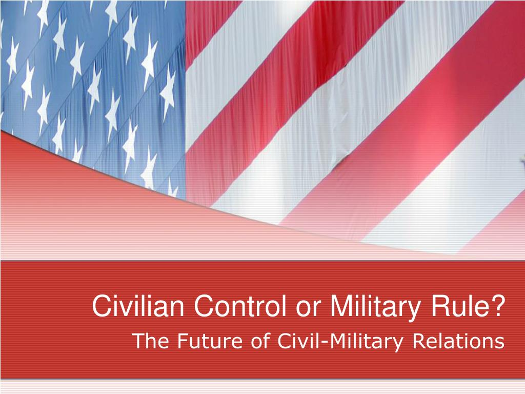 civilian control or military rule l.