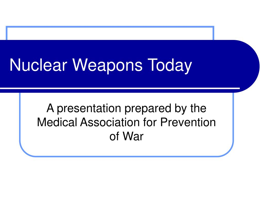 nuclear weapons today l.