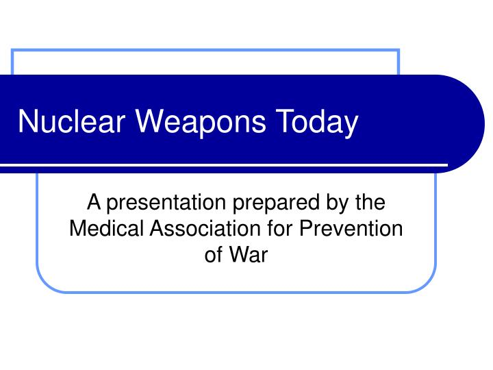 nuclear weapons today n.
