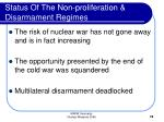 status of the non proliferation disarmament regimes