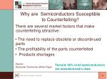 why are semiconductors susceptible to counterfeiting