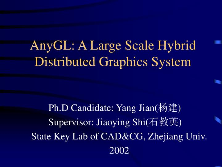 anygl a large scale hybrid distributed graphics system n.