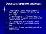 data sets used for analyses