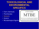 toxicological and environmental specifics39