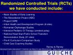 randomized controlled trials rcts we have conducted include