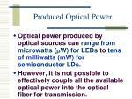 produced optical power