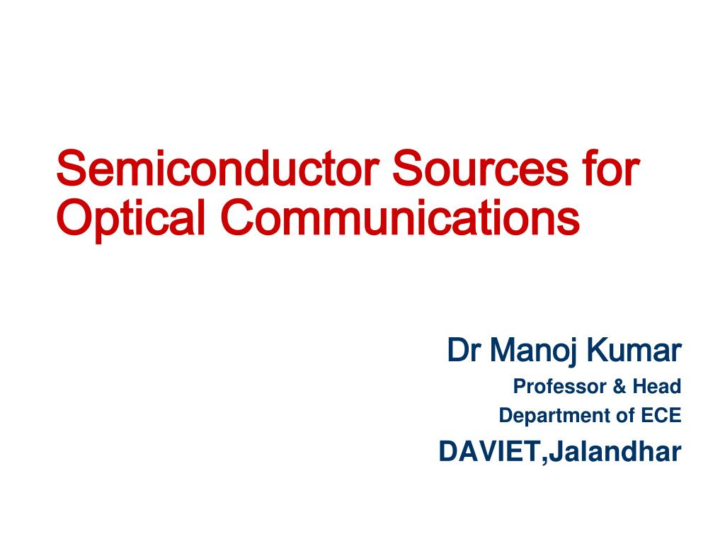 semiconductor sources for optical communications l.
