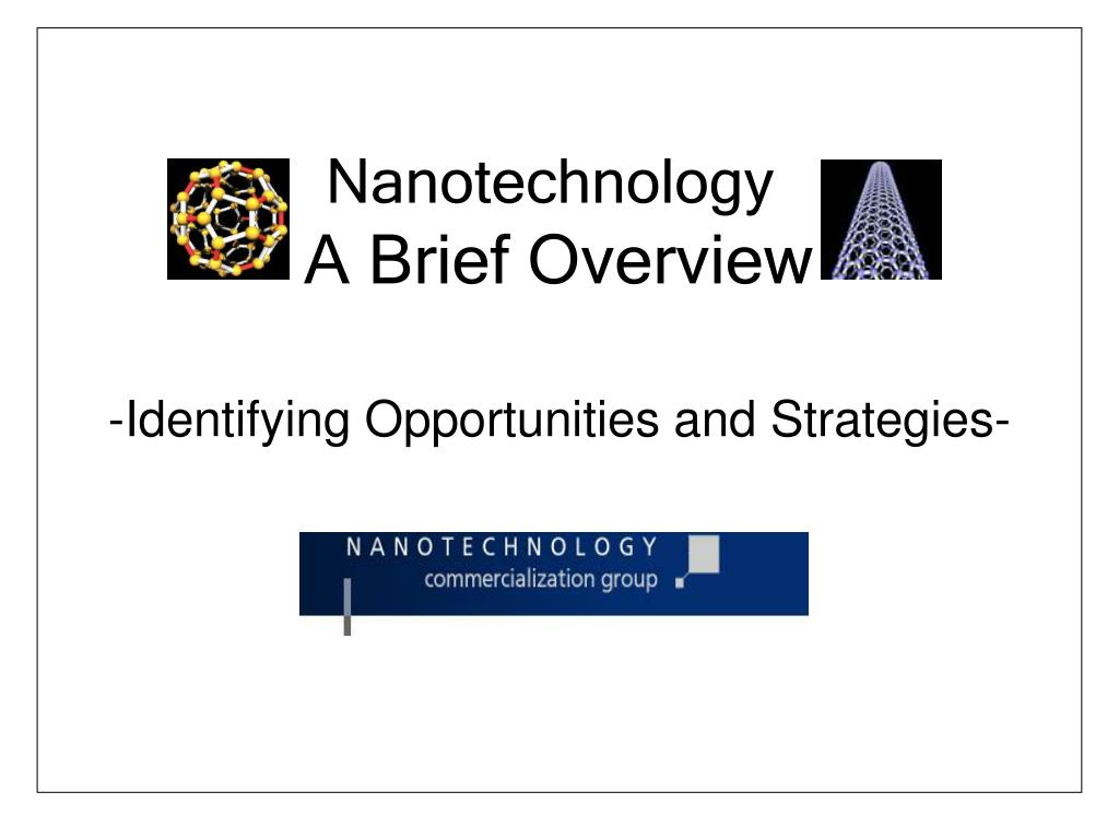 nanotechnology a brief overview l.