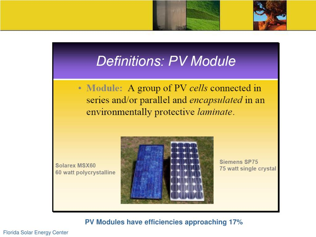 PV Modules have efficiencies approaching 17%