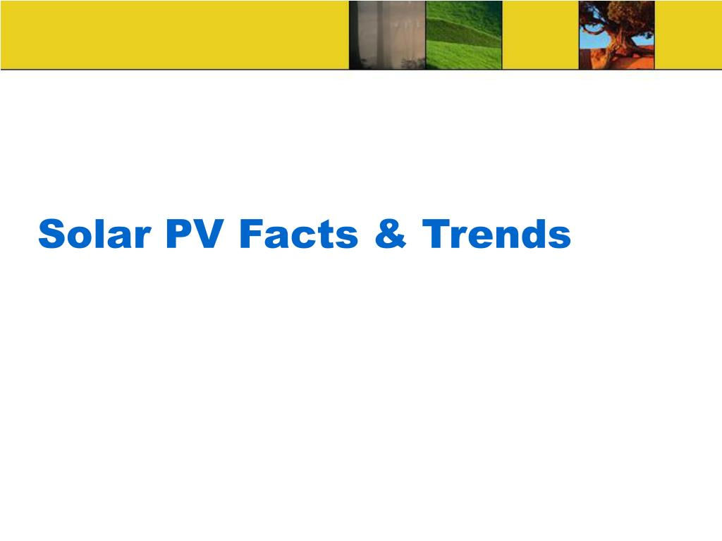 Solar PV Facts & Trends