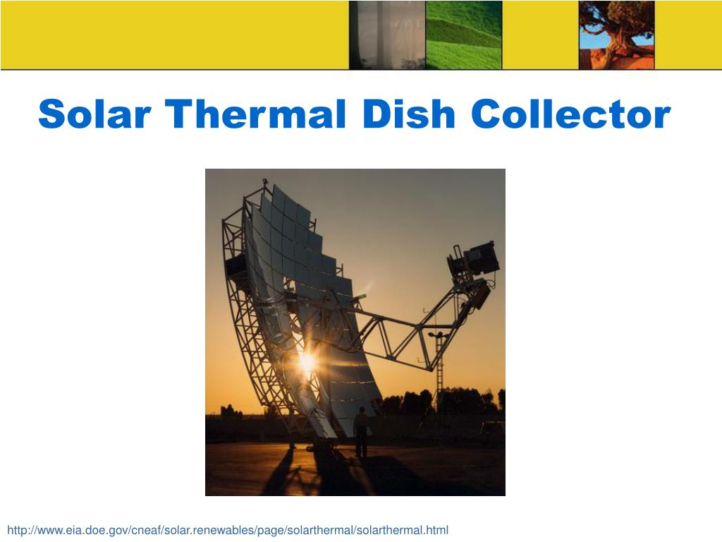Solar Thermal Dish Collector